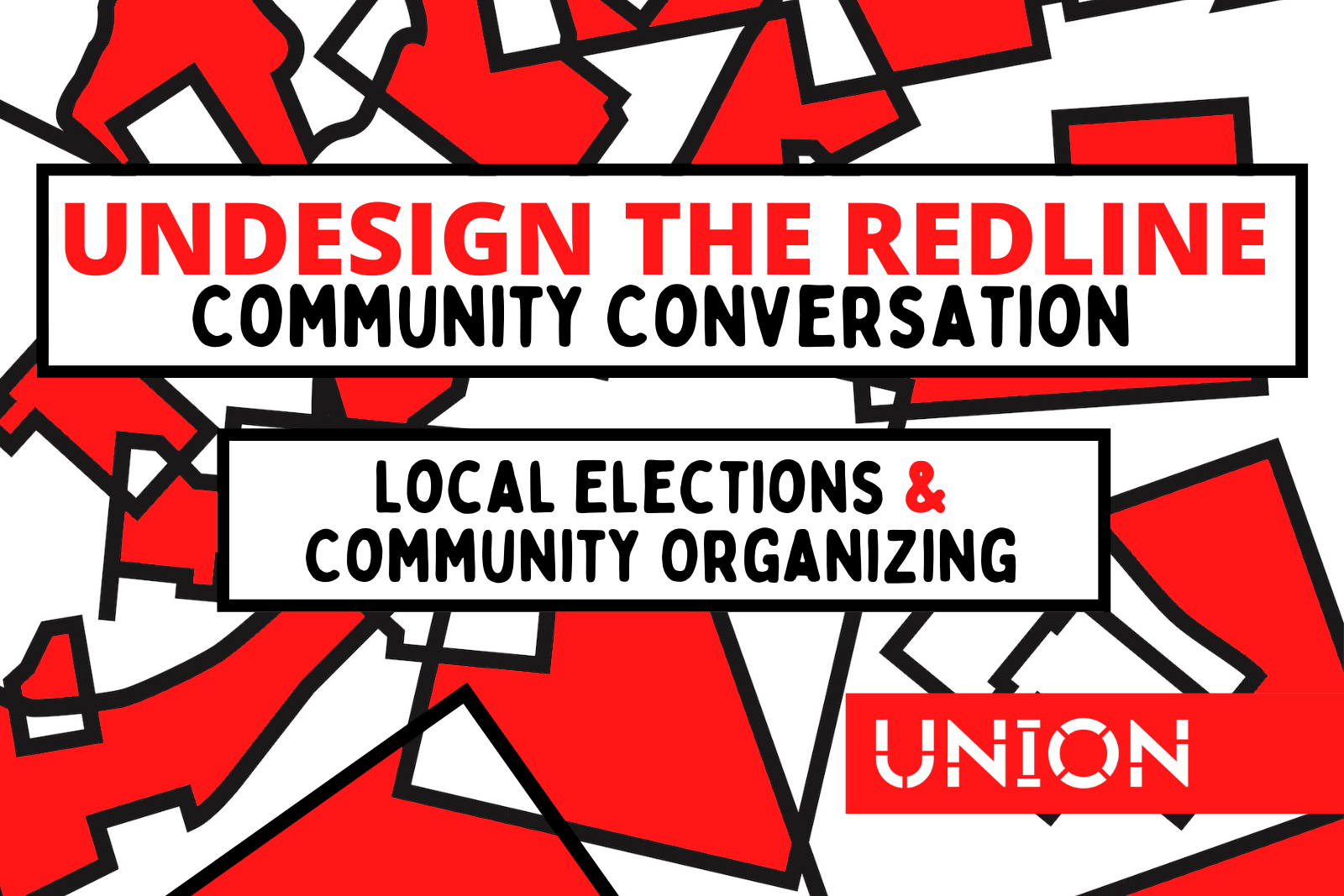 Homepage Undesign the Redline Community Conversation Local elections and community organizing